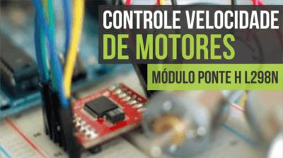 Ponte H L298n Motor velocidade Arduino