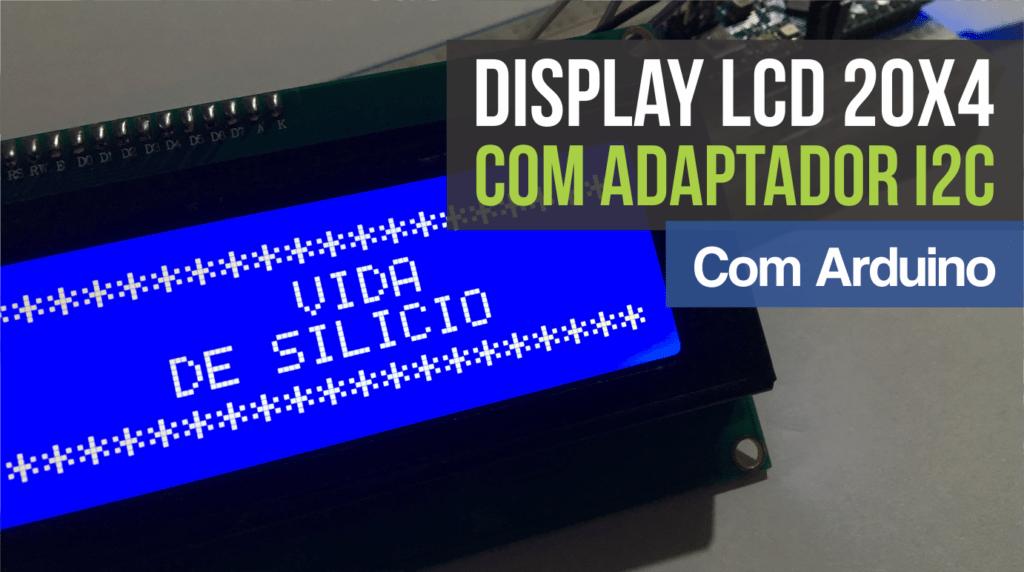 Display LCD 20x4 e LCD 16x2 com Adaptador I2C - Portal Vida